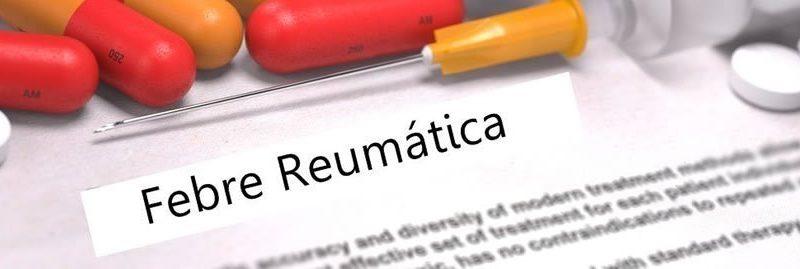 Febre reumática: o que é, causas, sintomas e tratamento