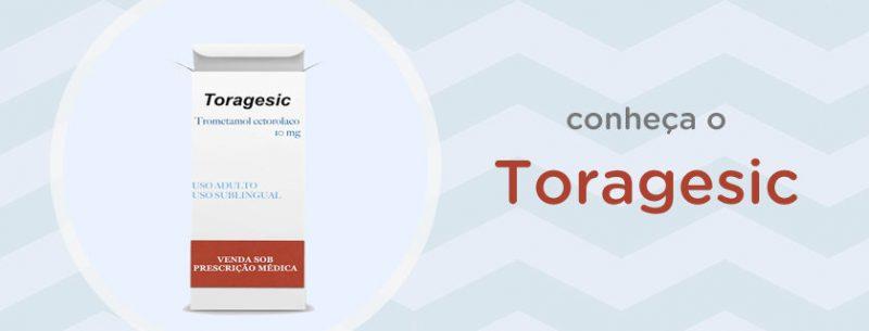 Para que serve Toragesic, como tomar e quais seus efeitos colaterais